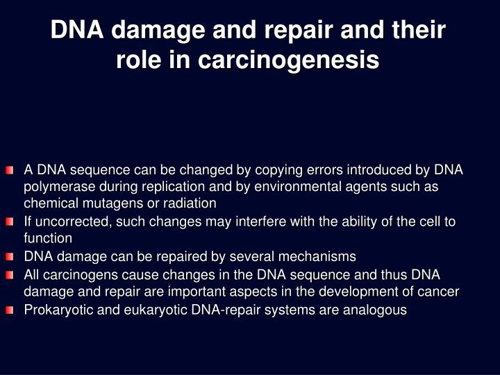 Dna damage and repair and their role in carcinogenesis
