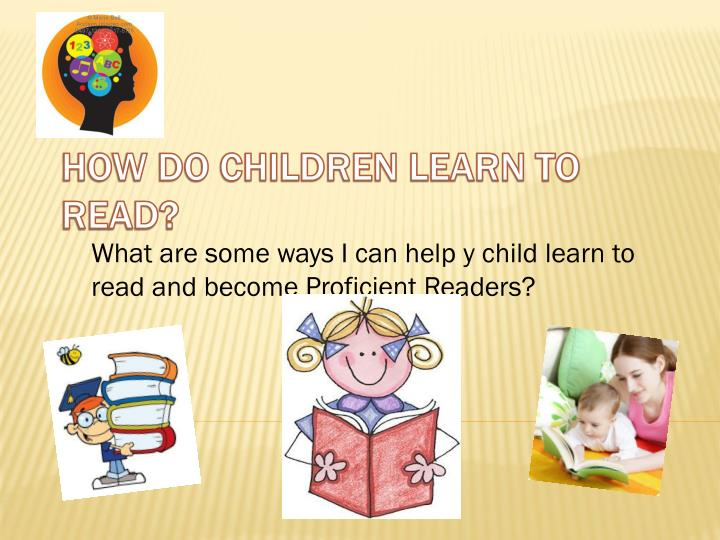 what are some ways i can help y child learn to read and become proficient readers n.