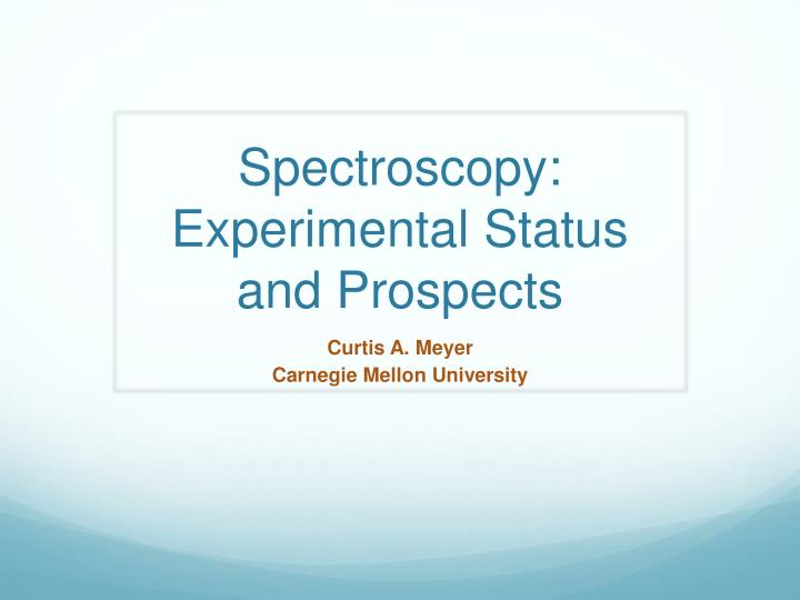 spectroscopy experimental status and prospects n.