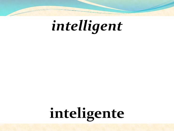 intelligent