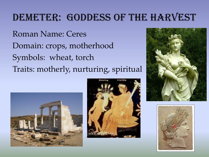 Demeter:  Goddess of The Harvest