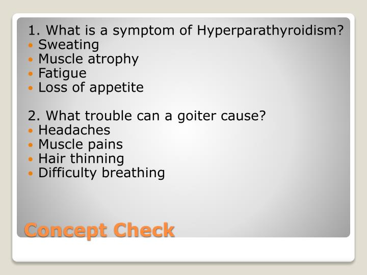 1. What is a symptom of Hyperparathyroidism?
