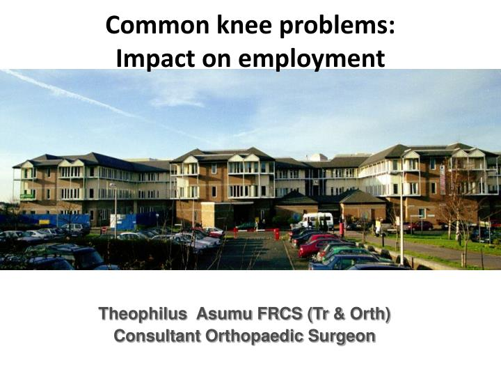 common knee problems impact on employment n.