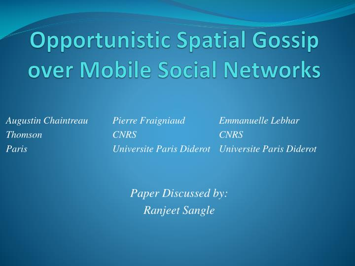 opportunistic spatial gossip over mobile social networks n.