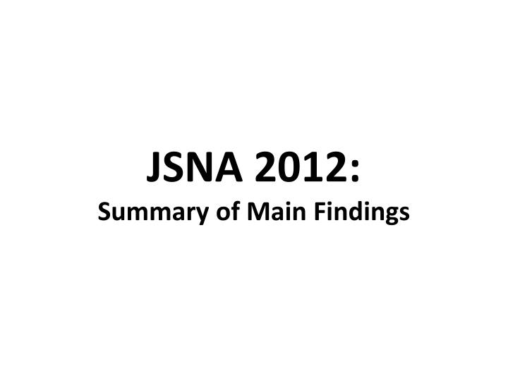jsna 2012 summary of main findings n.