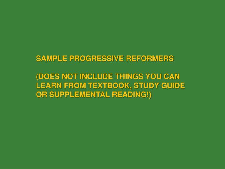 SAMPLE PROGRESSIVE REFORMERS