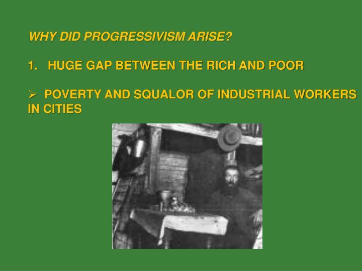 WHY DID PROGRESSIVISM ARISE?