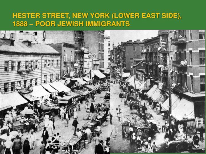 HESTER STREET, NEW YORK (LOWER EAST SIDE), 1888 – POOR JEWISH IMMIGRANTS