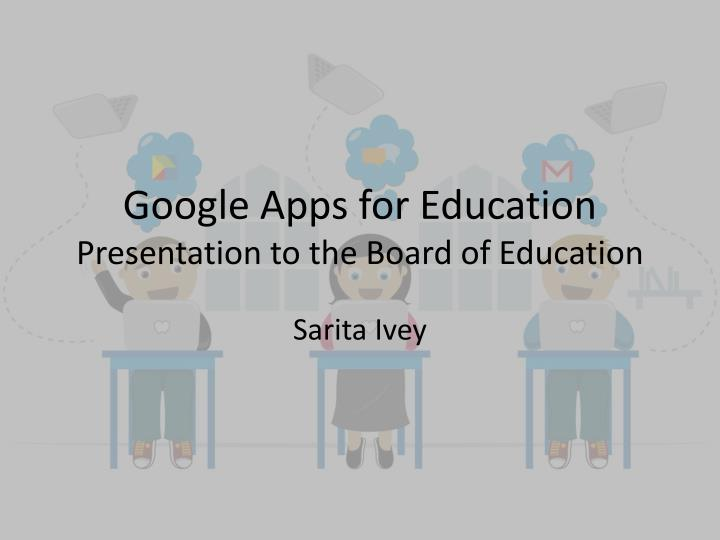 google apps for education presentation to the board of education n.