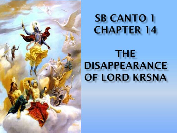 sb canto 1 chapter 14 the disappearance of lord krsna n.