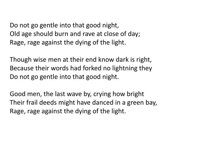 Do not go gentle into that good night,