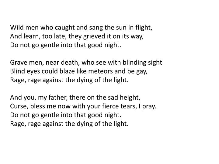 Wild men who caught and sang the sun in flight,