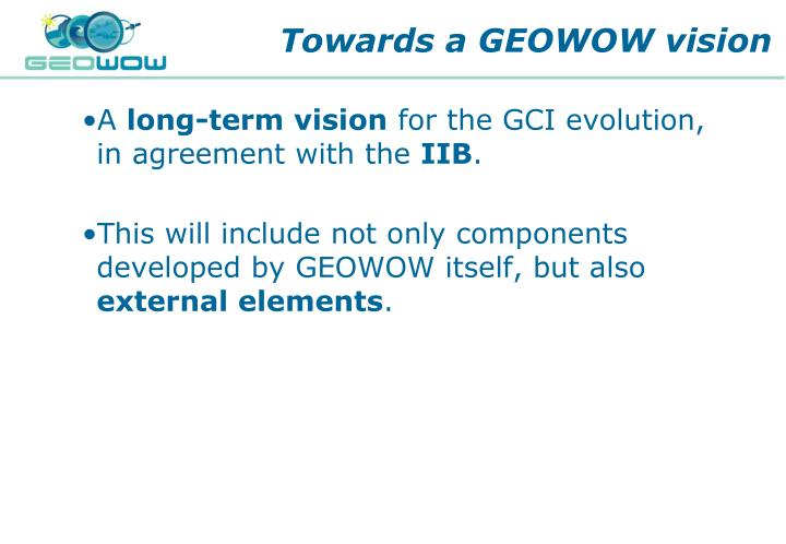Towards a GEOWOW vision