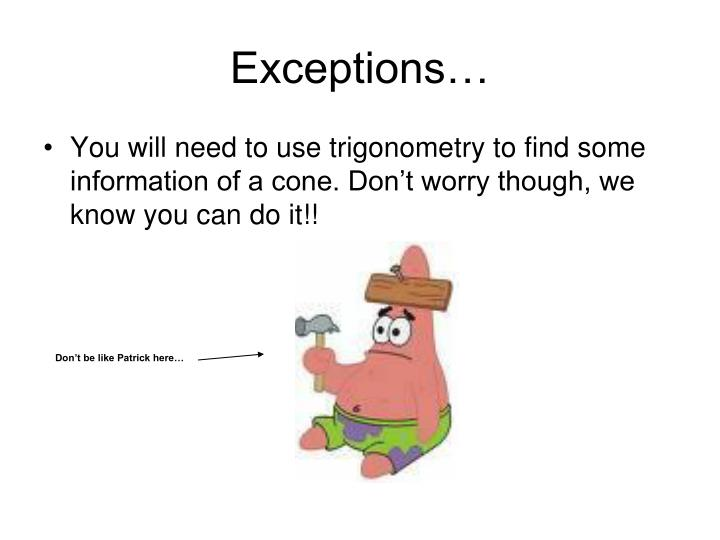 Exceptions…