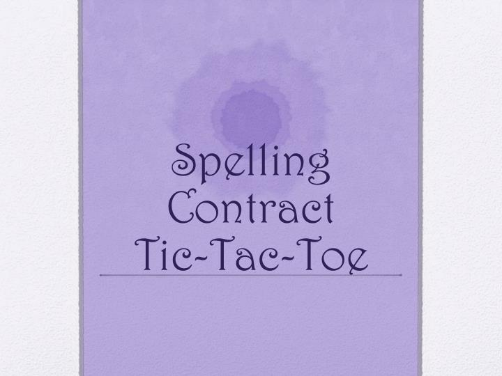 spelling contract tic tac toe n.