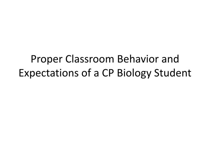 proper classroom behavior and expectations of a cp biology student n.