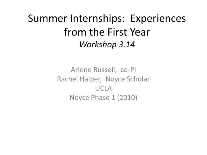 summer internships experiences from the first year workshop 3 14 n.