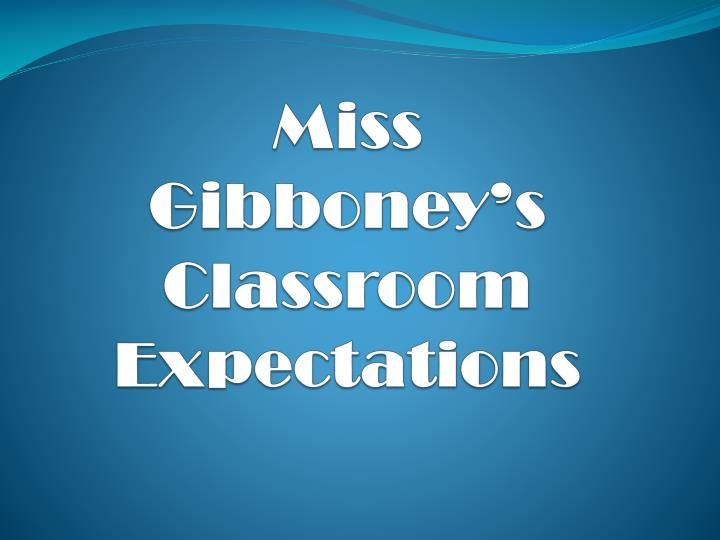 miss gibboney s classroom expectations n.