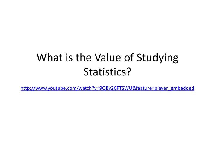 What is the Value of Studying Statistics