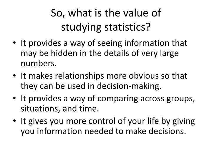 So what is the value of studying statistics