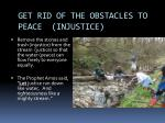 get rid of the obstacles to peace injustice
