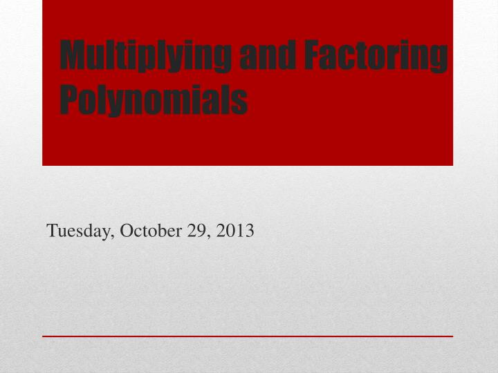 multiplying and factoring polynomials n.