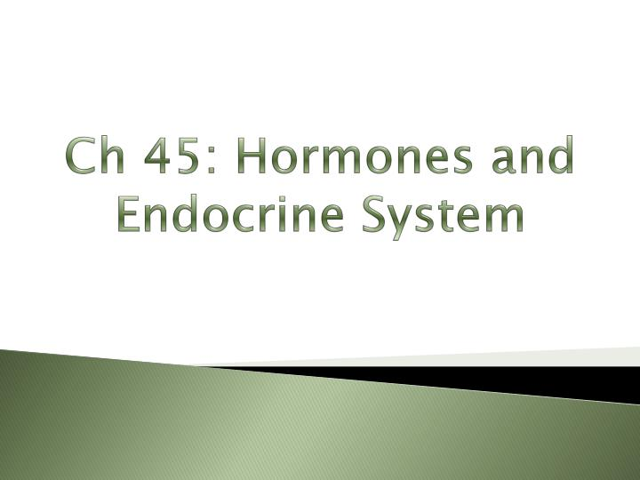 ch 45 hormones and endocrine system