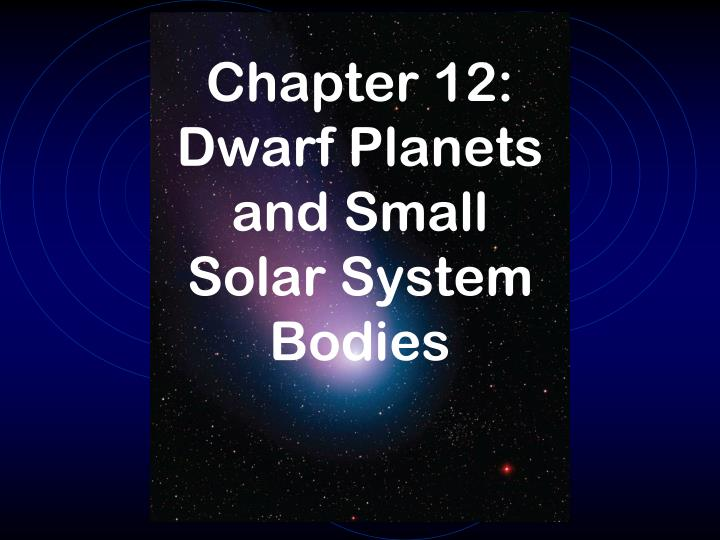 chapter 12 dwarf planets and small solar system bodies n.