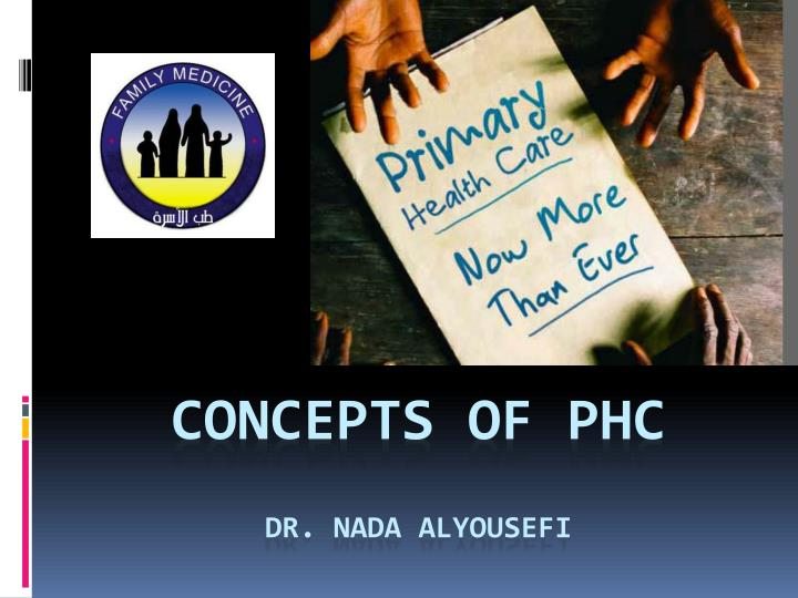 concepts of phc dr nada alyousefi n.