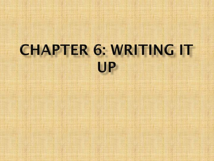 chapter 6 writing it up n.
