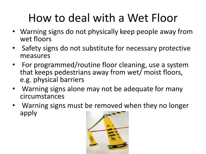 How to deal with a Wet Floor