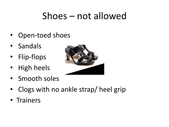 Shoes – not allowed