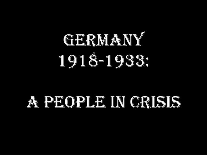 germany 1918 1933 a people in crisis n.