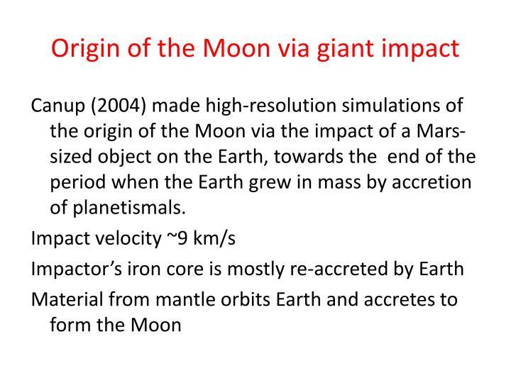Origin of the Moon via giant impact