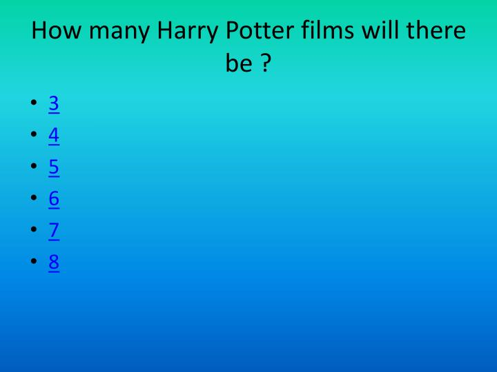How many Harry Potter films will there be ?