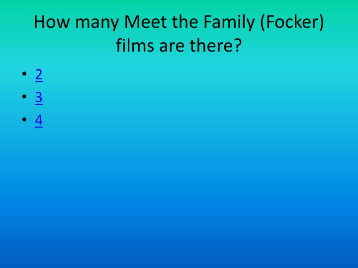 How many Meet the Family (Focker) films are there?