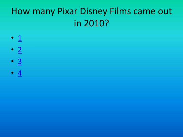 How many Pixar Disney Films came out in 2010?
