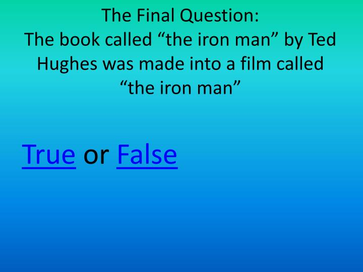 The Final Question: