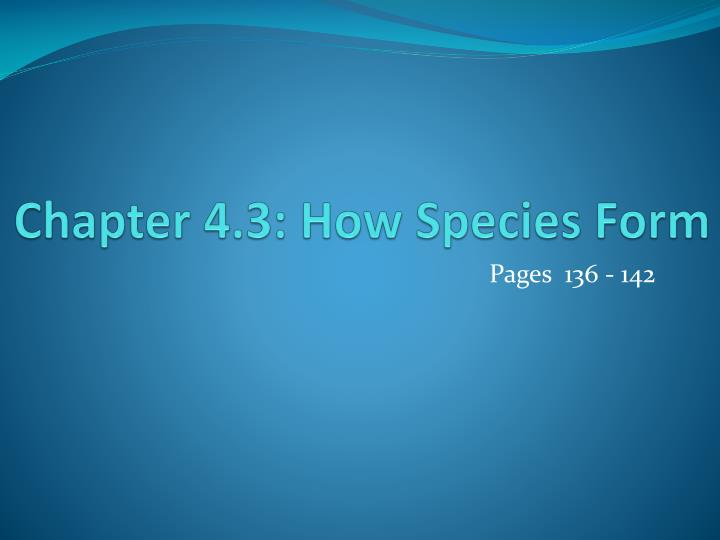 chapter 4 3 how species form n.
