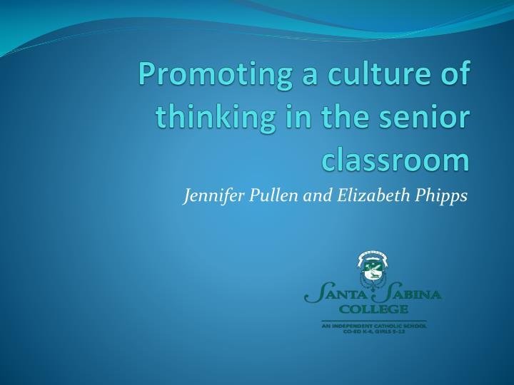 promoting a culture of thinking in the senior classroom n.
