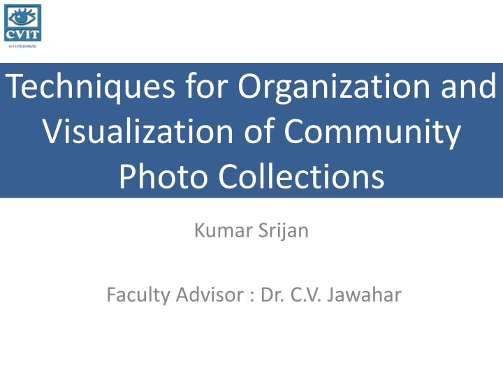 Techniques for organization and visualization of community photo collections