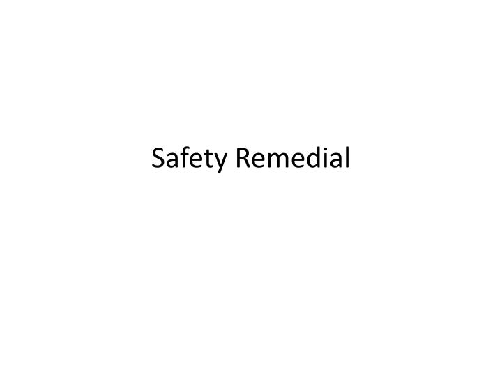 safety remedial n.