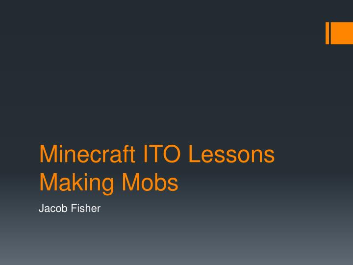 minecraft ito lessons making mobs n.