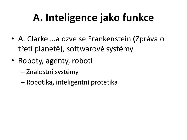 A. Inteligence jako funkce