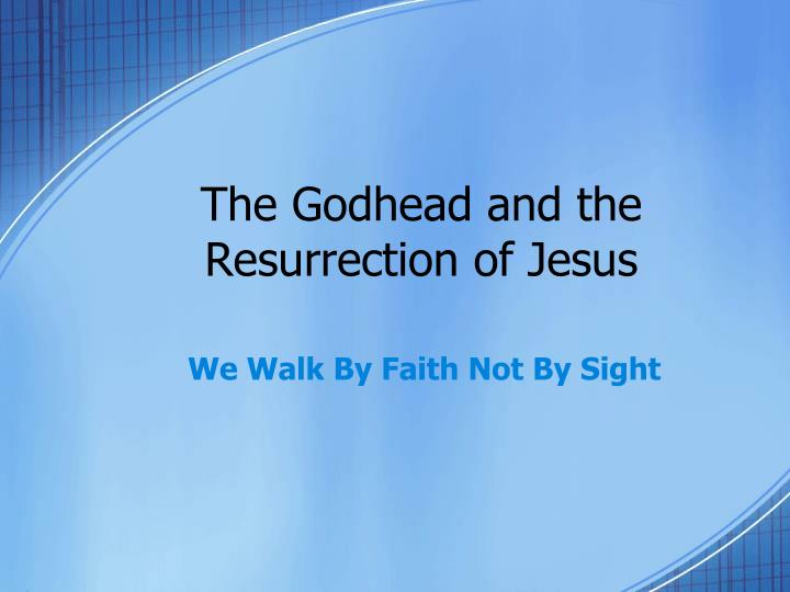 the godhead and the resurrection of jesus n.