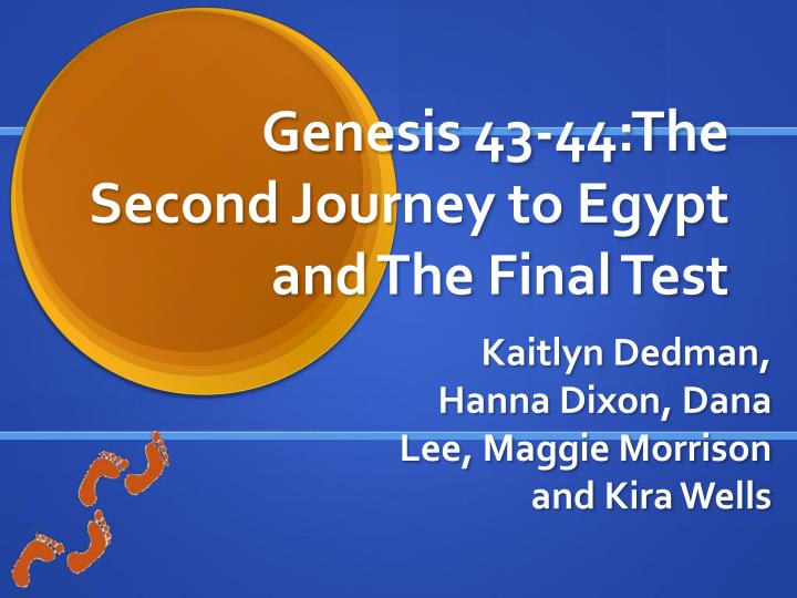 genesis 43 44 the second journey to egypt and the final test n.