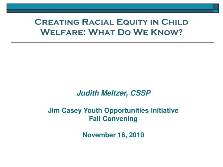 creating racial equity in child welfare what do we know n.