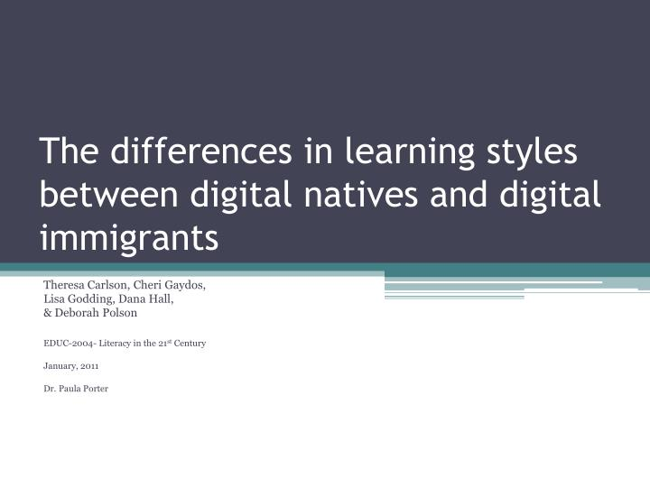 the differences in learning styles between digital natives and digital immigrants n.