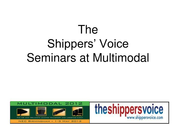 the shippers voice seminars at multimodal n.