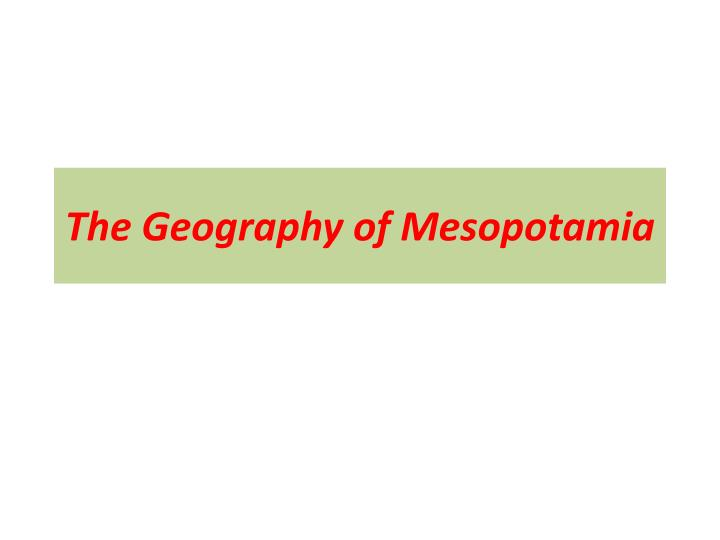 the geography of mesopotamia n.